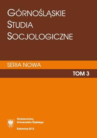 Okładka książki 'Górnośląskie Studia Socjologiczne. Seria Nowa'. T. 3