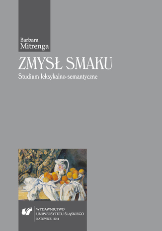 Okładka książki/ebooka Zmysł smaku. Studium leksykalno-semantyczne