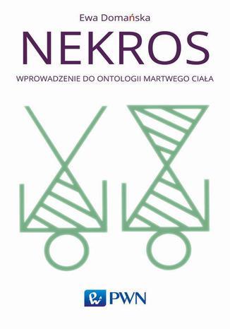 Okładka książki Nekros. Wprowadzenie do ontologii martwego ciała