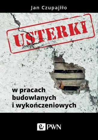 Okładka książki Usterki w pracach budowlanych i wykończeniowych