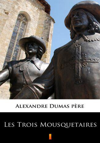 Okładka książki/ebooka Les Trois Mousquetaires