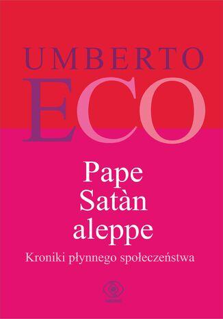 Okładka książki/ebooka Pape Satan aleppe. Kroniki płynnego społeczeństwa