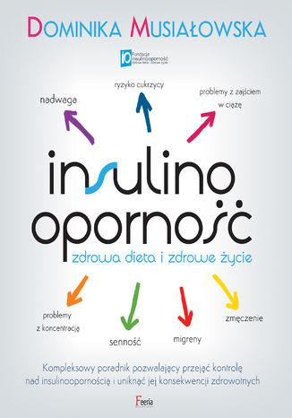 Okładka książki/ebooka Insulinooporność. Zdrowa dieta i zdrowe życie