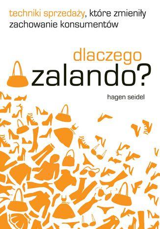Okładka książki Dlaczego Zalando? Techniki sprzedaży, które zmieniły zachowanie konsumentów