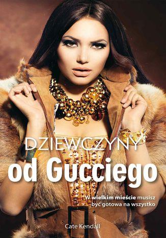 Okładka książki Dziewczyny od Gucciego
