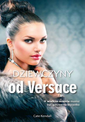 Okładka książki Dziewczyny od Versace