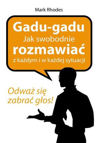 Okładka książki Gadu - gadu. Jak swobodnie rozmawiać z każdym i w każdej sytuacji