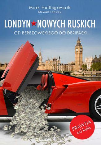 Okładka książki/ebooka Londyn nowych Ruskich. Od Berezowskiego do Deripaski