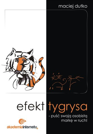 Okładka książki/ebooka Efekt tygrysa - puść swoją osobistą markę w ruch!