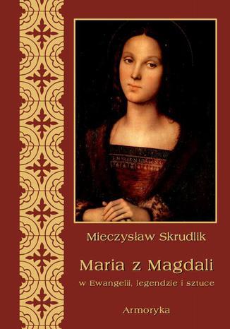 Okładka książki Maria z Magdali w Ewangelii, legendzie i sztuce