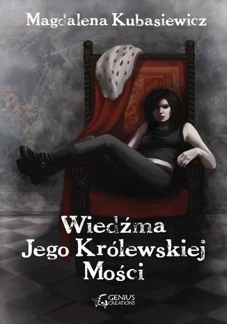 Okładka książki Wiedźma Jego Królewskiej Mości