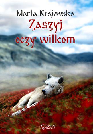 Okładka książki/ebooka Zaszyj oczy wilkom