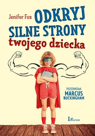 Okładka książki/ebooka Odkryj silne strony twojego dziecka