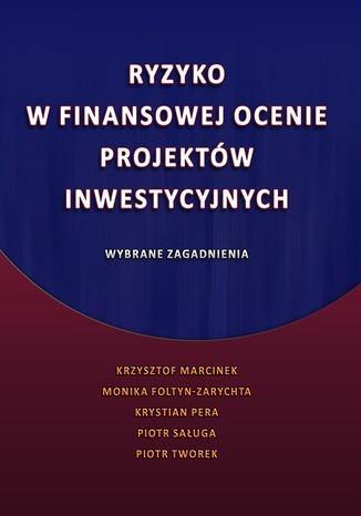 Okładka książki/ebooka Ryzyko w finansowej ocenie projektów inwestycyjnych. Wybrane zagadnienia
