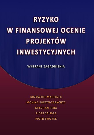 Okładka książki Ryzyko w finansowej ocenie projektów inwestycyjnych. Wybrane zagadnienia
