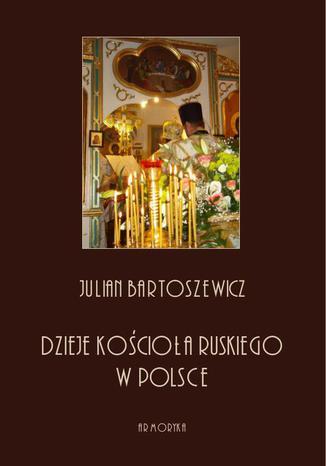 Okładka książki/ebooka Dzieje kościoła ruskiego w Polsce