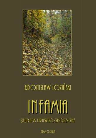 Okładka książki Infamia. Studium prawno-społeczne