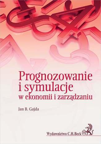 Okładka książki Prognozowanie i symulacje w ekonomii i zarządzaniu
