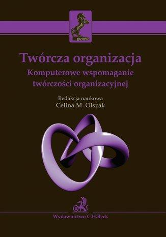 Okładka książki/ebooka Twórcza organizacja. Komputerowe wspomaganie twórczości organizacyjnej