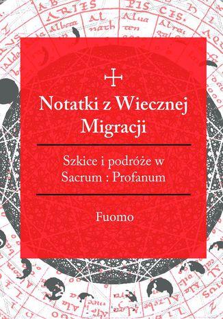 Okładka książki Notatki zwiecznej migracji