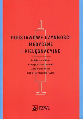 Okładka książki Podstawowe czynności medyczne i pielęgnacyjne