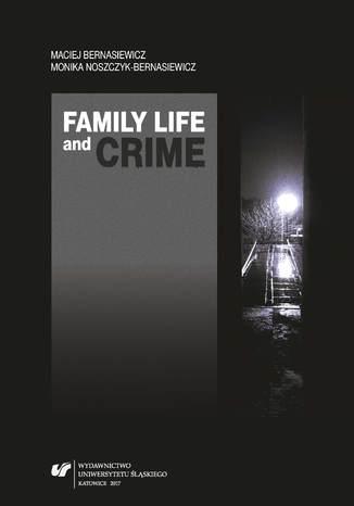 Okładka książki/ebooka Family Life and Crime. Contemporary Research and Essays