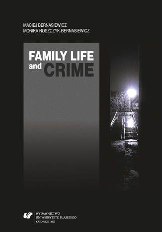 Okładka książki Family Life and Crime. Contemporary Research and Essays