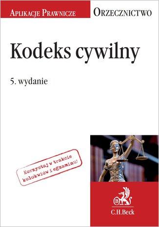 Okładka książki/ebooka Kodeks cywilny. Orzecznictwo Aplikanta. Wydanie 5