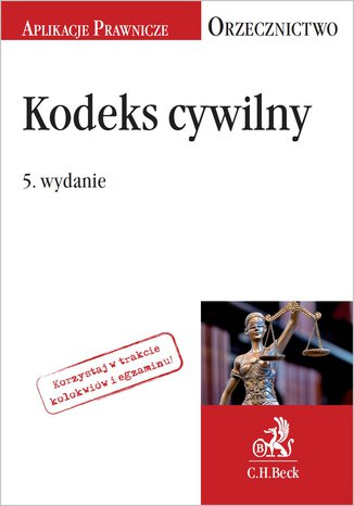 Okładka książki Kodeks cywilny. Orzecznictwo Aplikanta. Wydanie 5