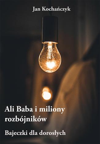 Okładka książki Ali Baba i miliony rozbójników