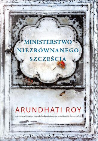 Okładka książki Ministerstwo niezrównanego szczęścia