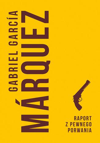 Okładka książki Raport z pewnego porwania