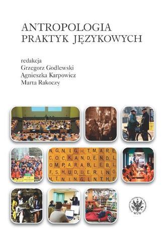 Okładka książki Antropologia praktyk językowych