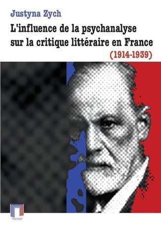 Okładka książki L'influence de la psychanalyse sur la critique littéraire en France (1914-1939)