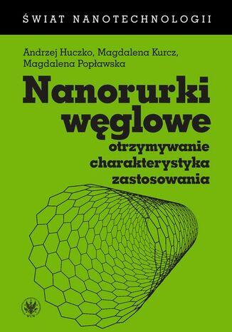 Okładka książki/ebooka Nanorurki węglowe. Otrzymywanie, charakterystyka, zastosowania