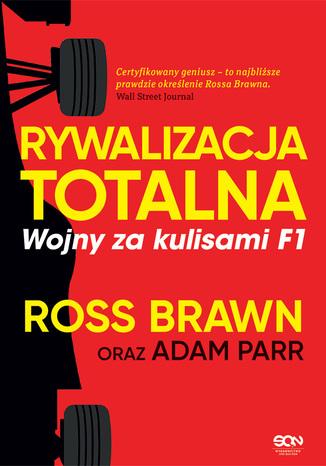 Okładka książki Rywalizacja totalna. Wojny za kulisami F1