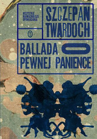 Okładka książki Ballada o pewnej panience. Wszystkie najważniejsze opowiadania