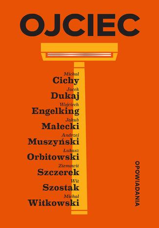 Okładka książki/ebooka Ojciec. Opowiadania