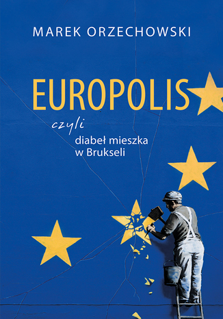 Okładka książki/ebooka Europolis czyli diabeł mieszka w Brukseli