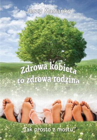 Okładka książki/ebooka Zdrowa kobieta to zdrowa rodzina