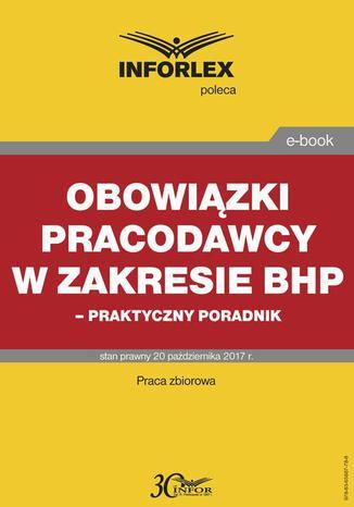 Okładka książki Obowiązki pracodawcy w zakresie bhp  praktyczny poradnik