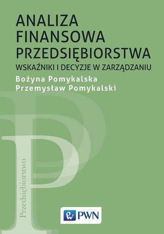 Okładka książki Analiza finansowa przedsiębiorstwa. Wskaźniki i decyzje w zarządzaniu
