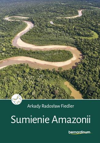 Okładka książki Sumienie Amazonii