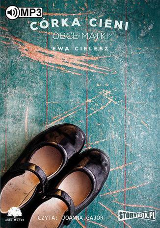 Okładka książki Córka cieni Tom 2 Obce matki