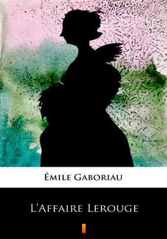 Okładka książki/ebooka LAffaire Lerouge