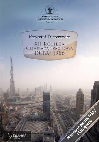 Okładka książki XII Kobieca Olimpiada Szachowa - Dubaj 1986