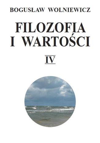 Okładka książki Filozofia i wartości. Tom IV