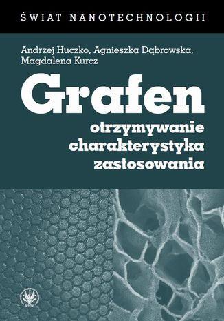 Okładka książki/ebooka Grafen. Otrzymywanie, charakterystyka, zastosowania