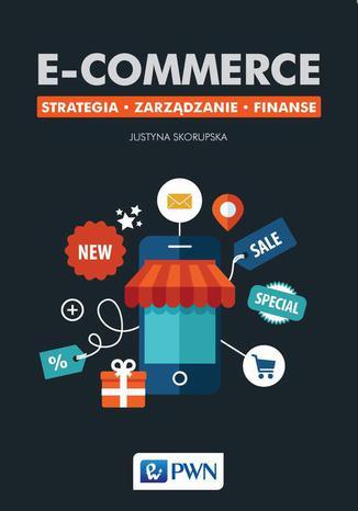 Okładka książki E-commerce. Strategia Zarządzanie Finanse