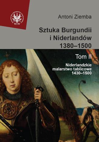 Okładka książki Sztuka Burgundii i Niderlandów 1380-1500. Tom 2